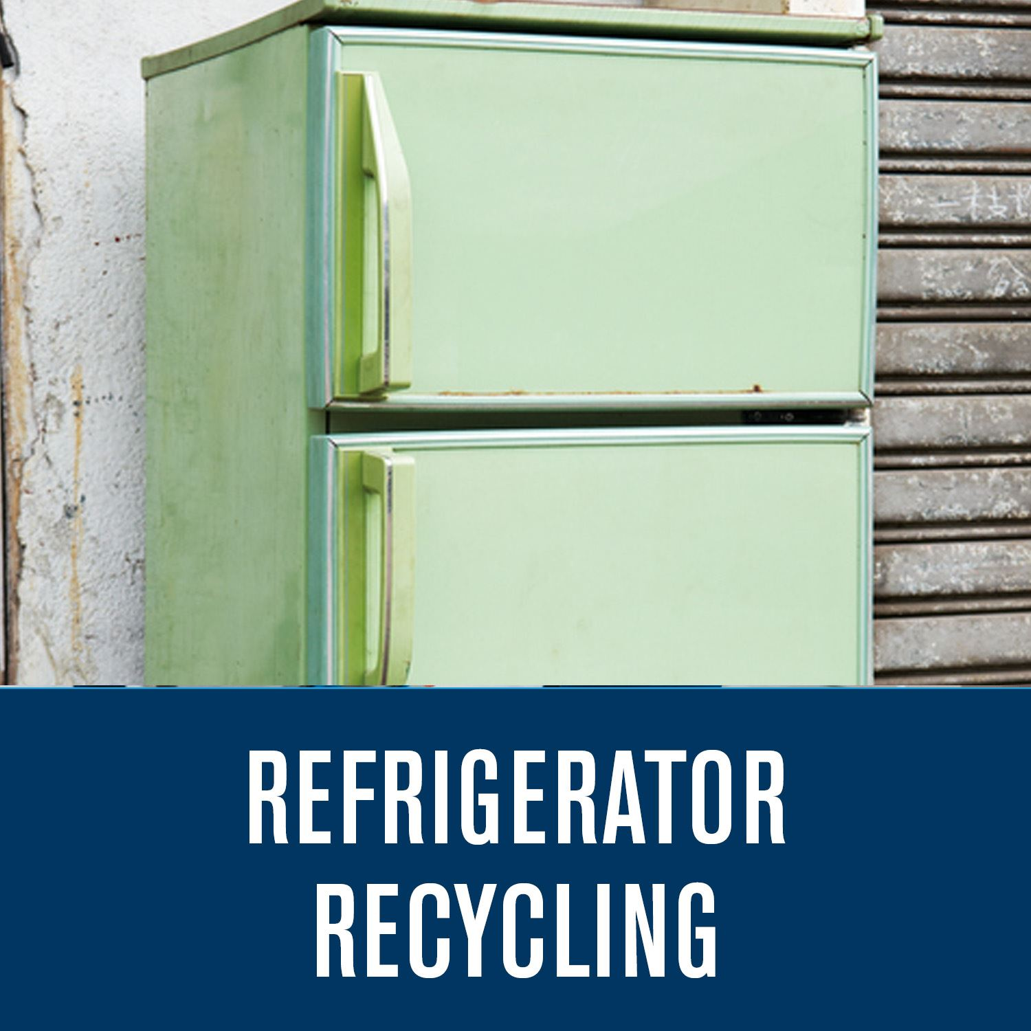Refrigerator Recycling